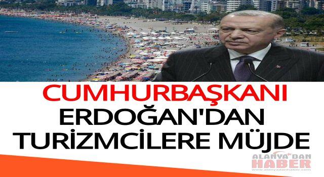 Cumhurbaşkanı Erdoğan'dan turizmcilere müjde