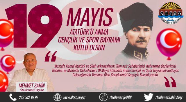 Altso başkanı Mehmet Şahin 19 Mayıs kutlama mesajı