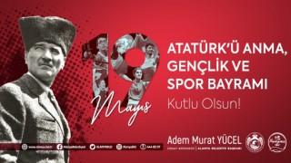 Başkan Yücel 19 Mayıs Atatürk'ü anma,gençlik ve spor bayramını kutladı